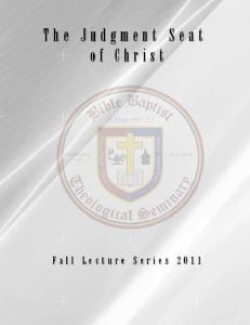 The Judgment Seat of Christ Jeffrey W. Skorupski Nov. 17, 2011 BBTS Fall Lecture Series