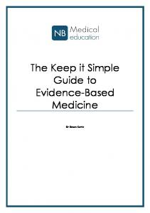 The Keep it Simple Guide to Evidence-Based Medicine. Dr Simon Curtis