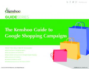 The Kenshoo Guide to Google Shopping Campaigns