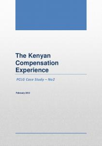 The Kenyan Compensation Experience. PCLG Case Study No2