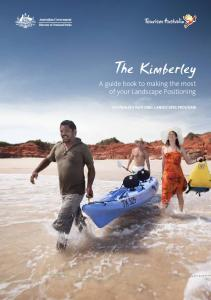 The Kimberley. A guide book to making the most of your Landscape Positioning AUSTRALIA S NATIONAL LANDSCAPES PROGRAM