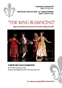 THE KING IS DANCING Music and dance at the court of the Sun King Louis XIV