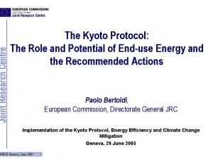 The Kyoto Protocol: The Role and Potential of End-use Energy and the Recommended Actions