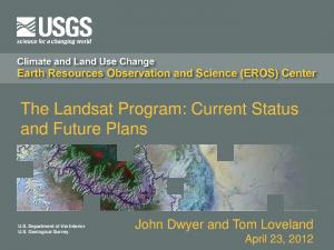The Landsat Program: Current Status and Future Plans. U.S. Department of the Interior U.S. Geological Survey