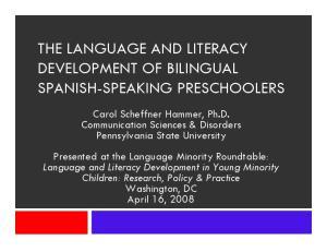 THE LANGUAGE AND LITERACY DEVELOPMENT OF BILINGUAL SPANISH-SPEAKING PRESCHOOLERS