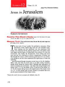 The last week of Jesus earthly life unfolded in Jerusalem. What