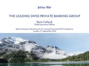 THE LEADING SWISS PRIVATE BANKING GROUP