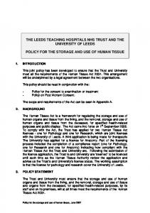 THE LEEDS TEACHING HOSPITALS NHS TRUST AND THE UNIVERSITY OF LEEDS POLICY FOR THE STORAGE AND USE OF HUMAN TISSUE