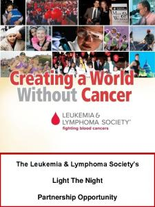 The Leukemia & Lymphoma Society s. Light The Night. Partnership Opportunity