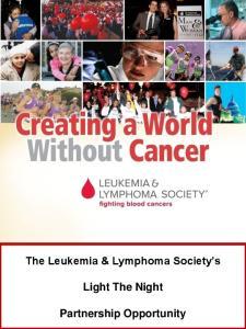 The Leukemia & Lymphoma Society s. Light The Night. Partnership Opportunity
