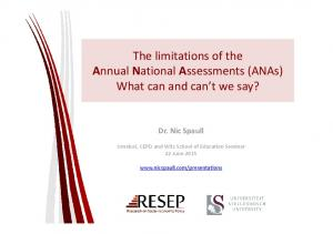 The limitations of the Annual National Assessments (ANAs) What can and can t we say?
