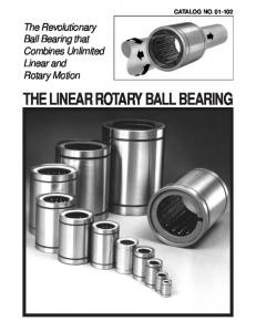 THE LINEAR ROTARY BALL BEARING