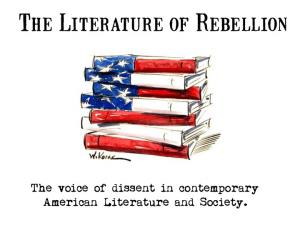 The Literature of Rebellion. The voice of dissent in contemporary American Literature and Society
