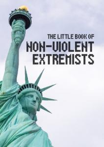 The little book of. non-violent extremists