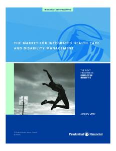 THE MARKET FOR INTEGRATED HEALTH CARE AND DISABILITY MANAGEMENT