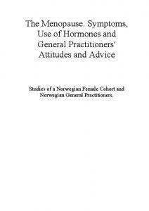 The Menopause. Symptoms, Use of Hormones and General Practitioners' Attitudes and Advice