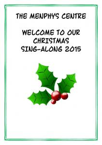 THE MENPHYS CENTRE WELCOME TO OUR CHRISTMAS SING-ALONG 2015
