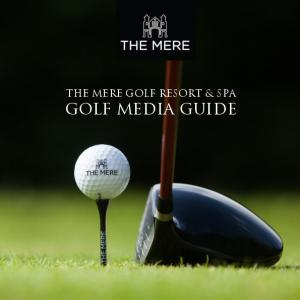 THE MERE GOLF RESORT & SPA GOLF MEDIA GUIDE