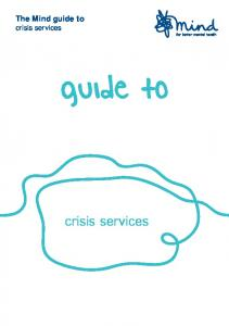 The Mind guide to crisis services. guide to. crisis services