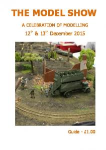 THE MODEL SHOW. 12 th & 13 th December 2015 A CELEBRATION OF MODELLING. Guide