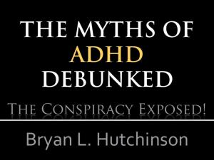 The Myths of ADHD Debunked