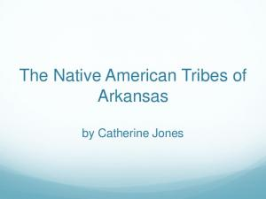 The Native American Tribes of Arkansas. by Catherine Jones