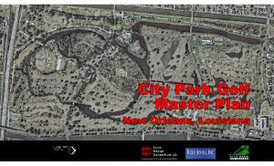 The New New Orleans City Park Golf Course New Orleans, Louisiana. February Master Plan Report for