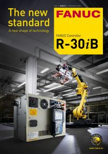 The new standard. CNC Robots Robomachines. A new shape of technology. FANUC Controller. R-30iB
