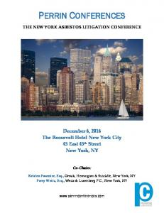 THE NEW YORK ASBESTOS LITIGATION CONFERENCE. December 6, 2016 The Roosevelt Hotel New York City 45 East 45 th Street New York, NY
