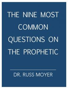 THE NINE MOST COMMON QUESTIONS ON THE PROPHETIC