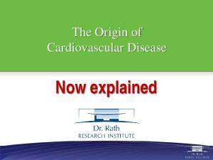 The Origin of Cardiovascular Disease. Now explained