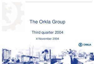 The Orkla Group. Third quarter November 2004