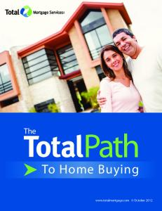 The. Path. To Home Buying.  October totalmortgage.com