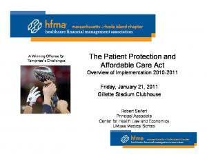 The Patient Protection and Affordable Care Act Overview of Implementation
