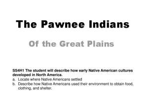 The Pawnee Indians. Of the Great Plains