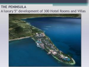 THE PENINSULA A luxury 5* development of 300 Hotel Rooms and Villas