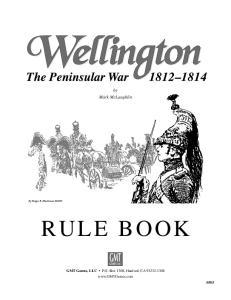 The Peninsular War by Mark McLaughlin RULE BOOK. GMT Games, LLC P.O. Box 1308, Hanford, CA