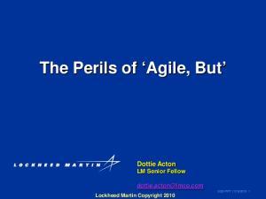 The Perils of Agile, But