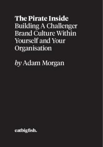 The Pirate Inside Building A Challenger Brand Culture Within Yourself and Your Organisation
