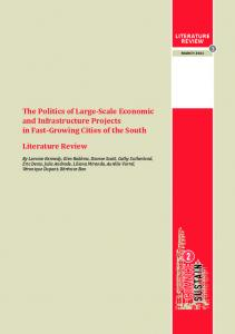 The Politics of Large-Scale Economic and Infrastructure Projects in Fast-Growing Cities of the South. Literature Review LITERATURE REVIEW