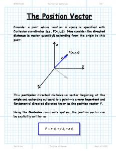 The Position Vector. Using the Cartesian coordinate system, the position vector can be explicitly written as:
