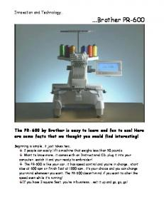 The PR-600 by Brother is easy to learn and fun to use! Here are some facts that we thought you would find interesting!