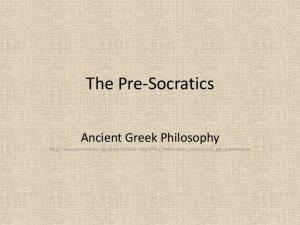 The Pre-Socratics. Ancient Greek Philosophy