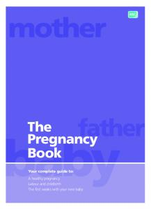 The Pregnancy Book Your complete guide to: