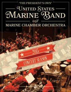 THE PRESIDENT S OWN UNITED STATES MARINE BAND and MARINE CHAMBER ORCHESTRA 2015 CONCERT SEASON
