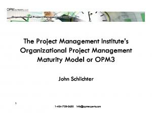 The Project Management Institute s Organizational Project Management Maturity Model or OPM3