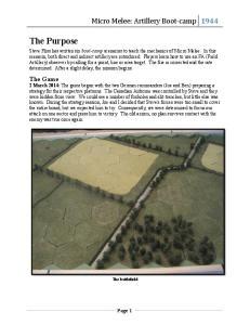 The Purpose. Micro Melee: Artillery Boot-camp 1944