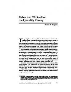 The quantity theory of money, dating back at least to the mid-sixteenthcentury