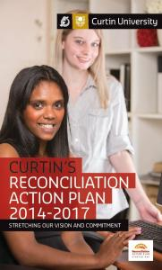 The Reconciliation Action Plan. ABOUT THE RAP PROGRAM AND CURTIN S COMMITMENT TO RECONCILiATION