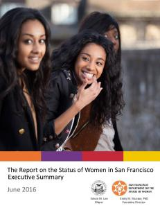 The Report on the Status of Women in San Francisco. Executive Summary June Executive Director